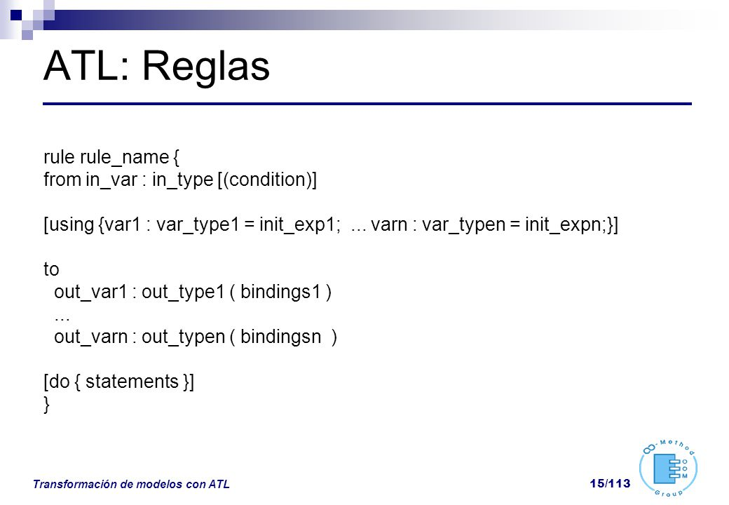 ATL: Reglas rule rule_name { from in_var : in_type [(condition)]